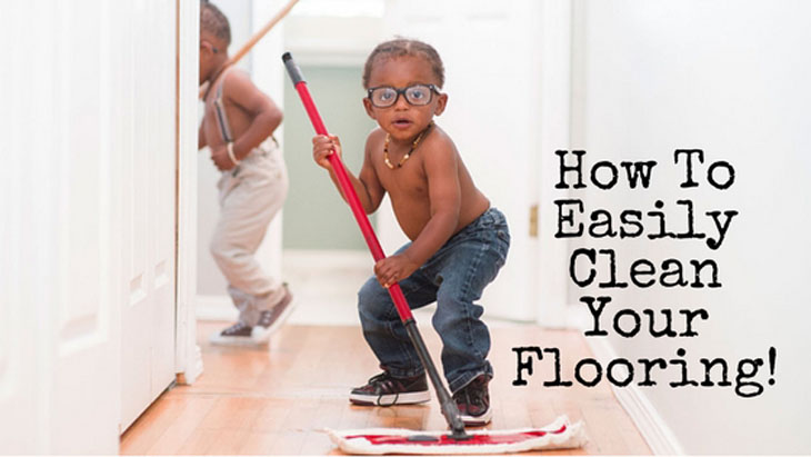 How To Easily Clean Your Flooring