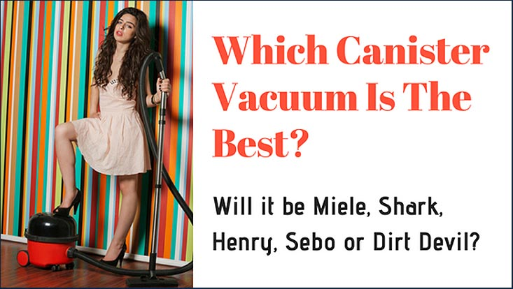 Which Canister Vacuum Is Best